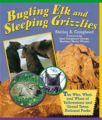 Bugling Elk and Sleeping Grizzlies By Craighead, Shirley A.