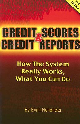 Privacy Times Credit Scores & Credit Reports: How the System Really Works, What You Can Do (3rd Edition) by Hendricks, Evan [Paperback] at Sears.com