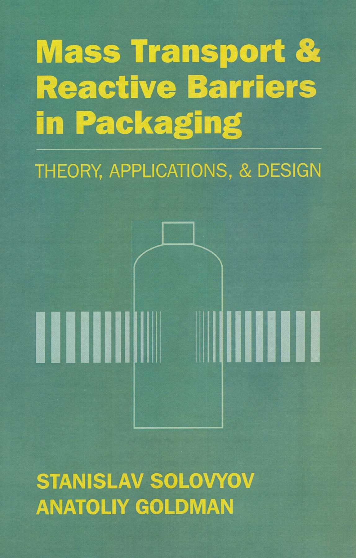 Mass Transport and Reactive Barriers in Packaging By Solovyov, Stanislav/ Goldman, Anatoliy